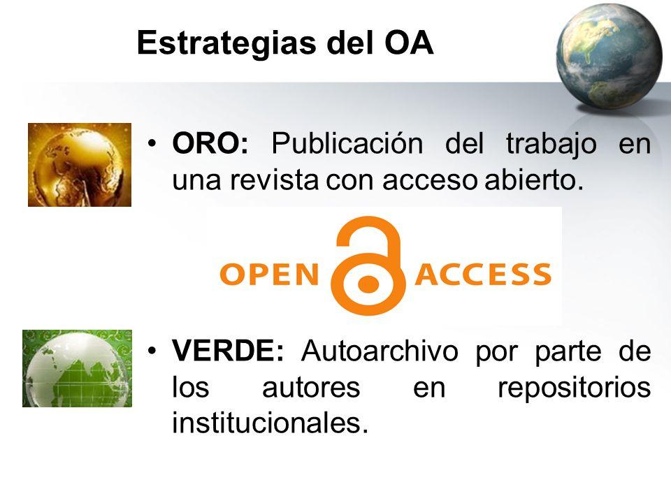 Estrategias del OA ORO: Publicación del trabajo en una revista con acceso abierto. VERDE: Autoarchivo por parte de los autores en repositorios institu