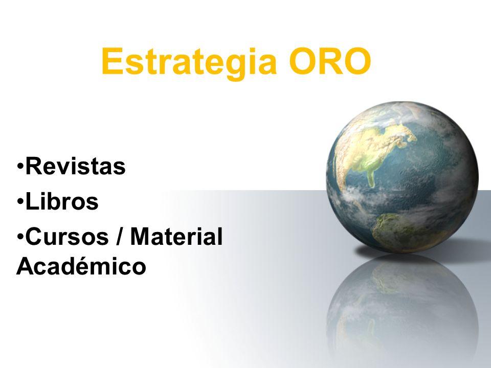 Estrategia ORO Revistas Libros Cursos / Material Académico