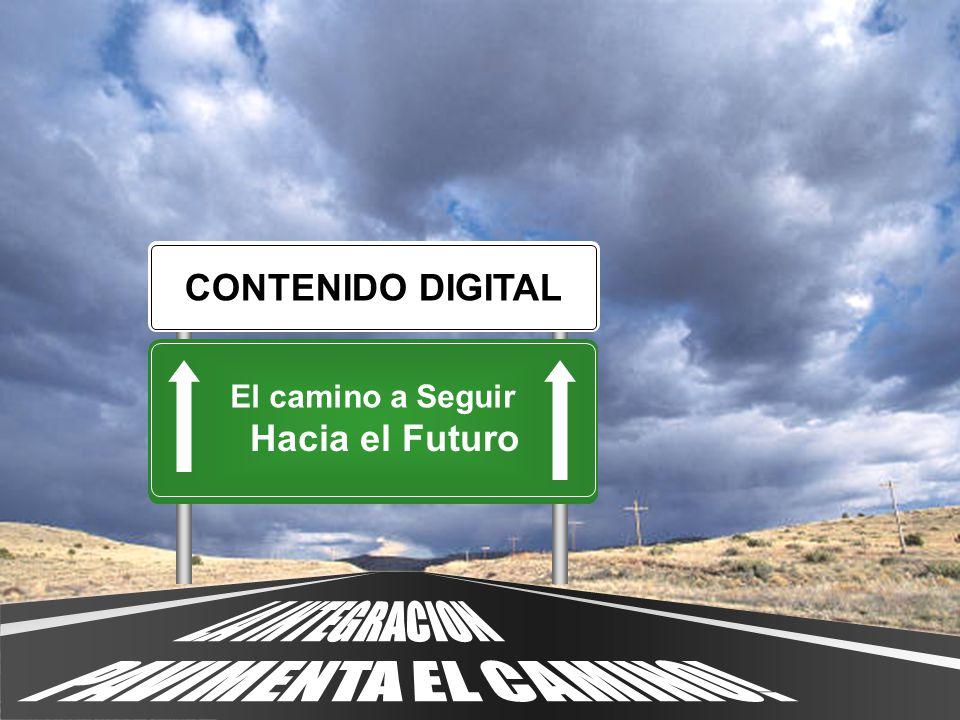 CONTENIDO DIGITAL El camino a Seguir Hacia el Futuro