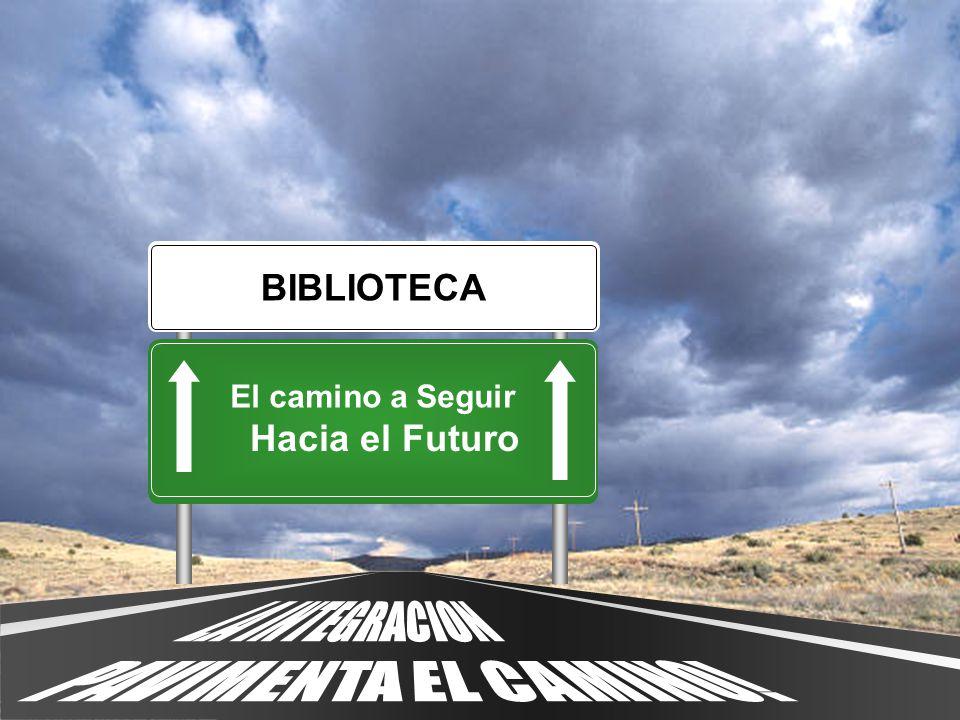 BIBLIOTECA El camino a Seguir Hacia el Futuro