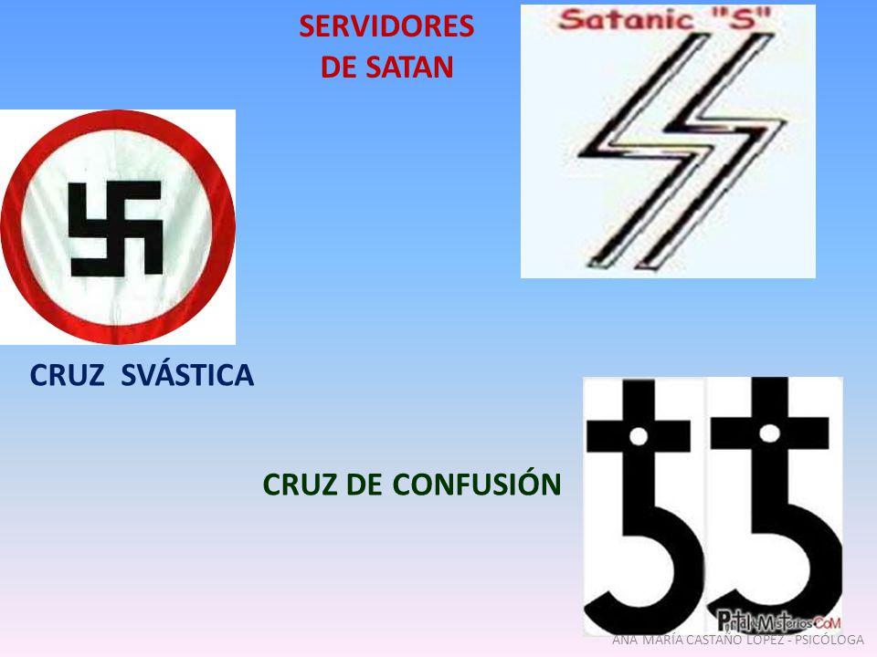 CRUZ SVÁSTICA CRUZ DE CONFUSIÓN SERVIDORES DE SATAN ANA MARÍA CASTAÑO LÓPEZ - PSICÓLOGA