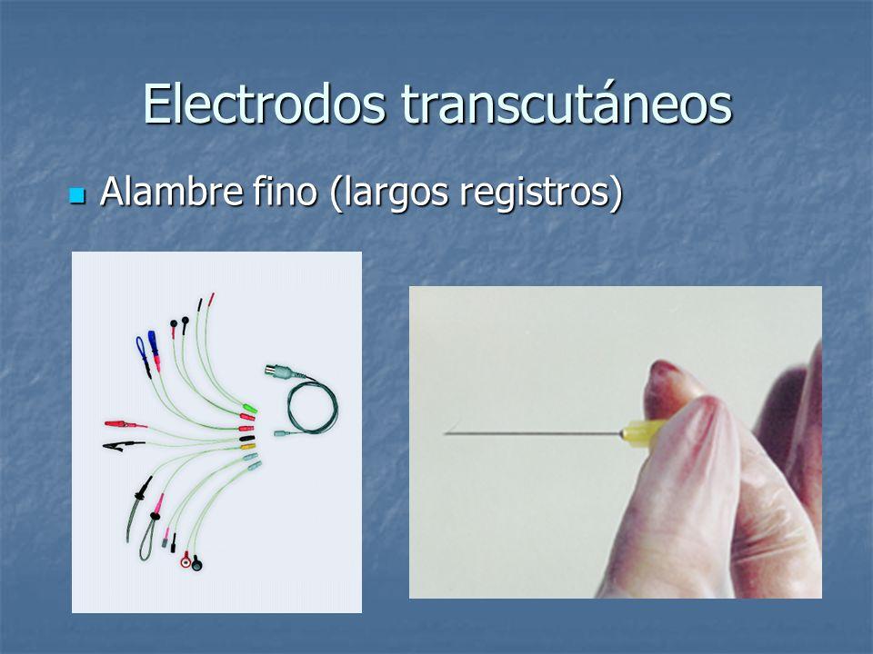 Electrodos transcutáneos Alambre fino (largos registros) Alambre fino (largos registros)