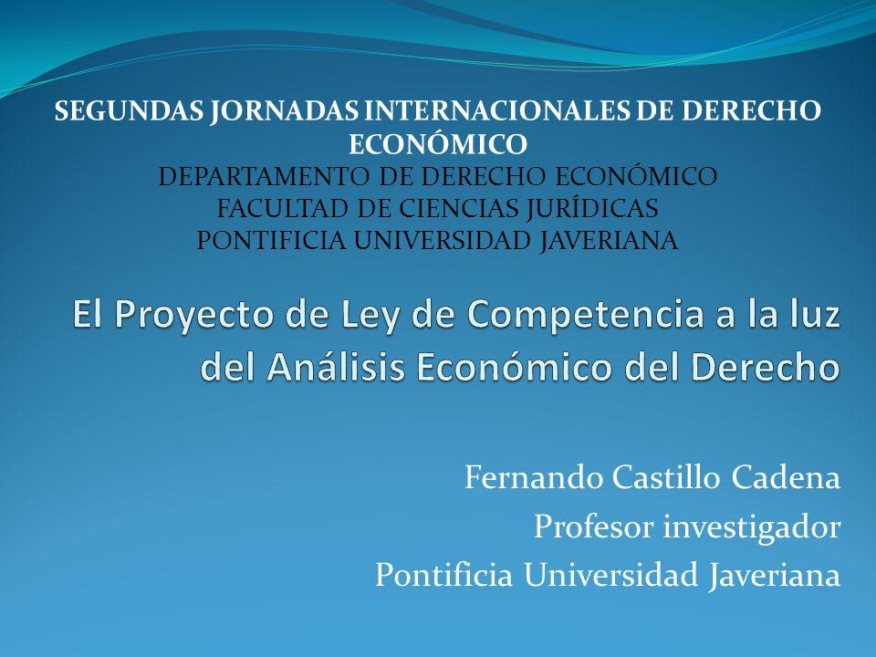Fernando Castillo Cadena Profesor investigador Pontificia Universidad Javeriana SEGUNDAS JORNADAS INTERNACIONALES DE DERECHO ECONÓMICO DEPARTAMENTO DE