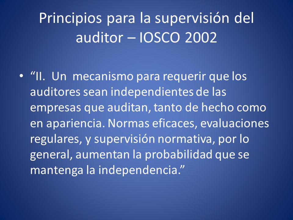 Principios para la supervisión del auditor – IOSCO 2002 III.