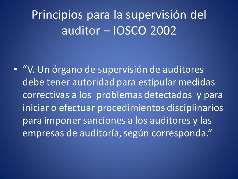Principios para la supervisión del auditor – IOSCO 2002 VI.