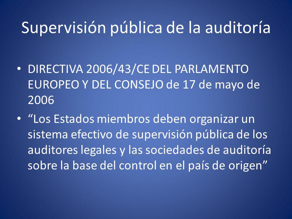 Supervisión pública de la auditoría Los mecanismos normativos de supervisión pública deben permitir una cooperación efectiva a escala comunitaria entre las actividades de supervisión de los Estados miembros.
