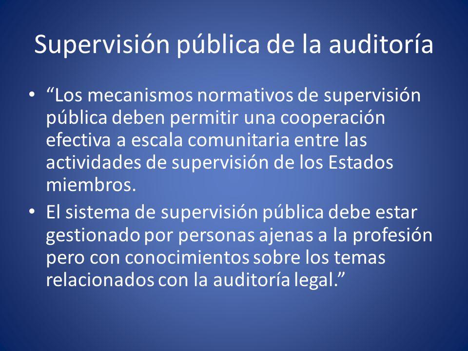 Supervisión pública de la auditoría Las personas ajenas a la profesión podrán ser especialistas que nunca hayan estado vinculados a la profesión de auditoría o antiguos profesionales de la misma que ya no ejerzan como tales.