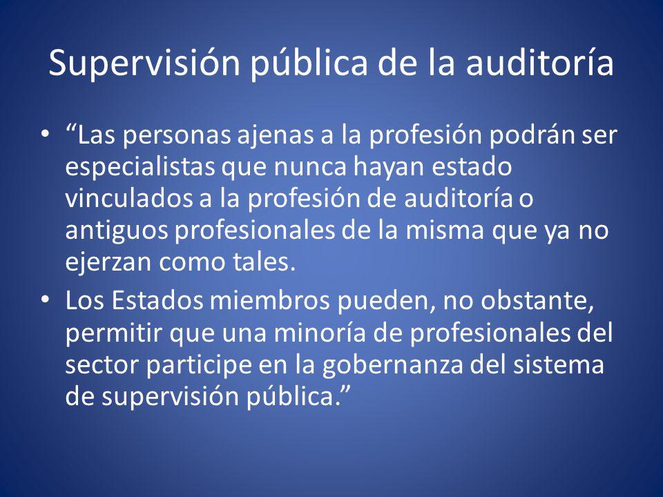 Supervisión pública de la auditoría Las autoridades competentes de los Estados miembros deben cooperar entre sí siempre que sea necesario para cumplir con su obligación de supervisión de los auditores legales o de las sociedades de auditoría autorizadas por ellos.