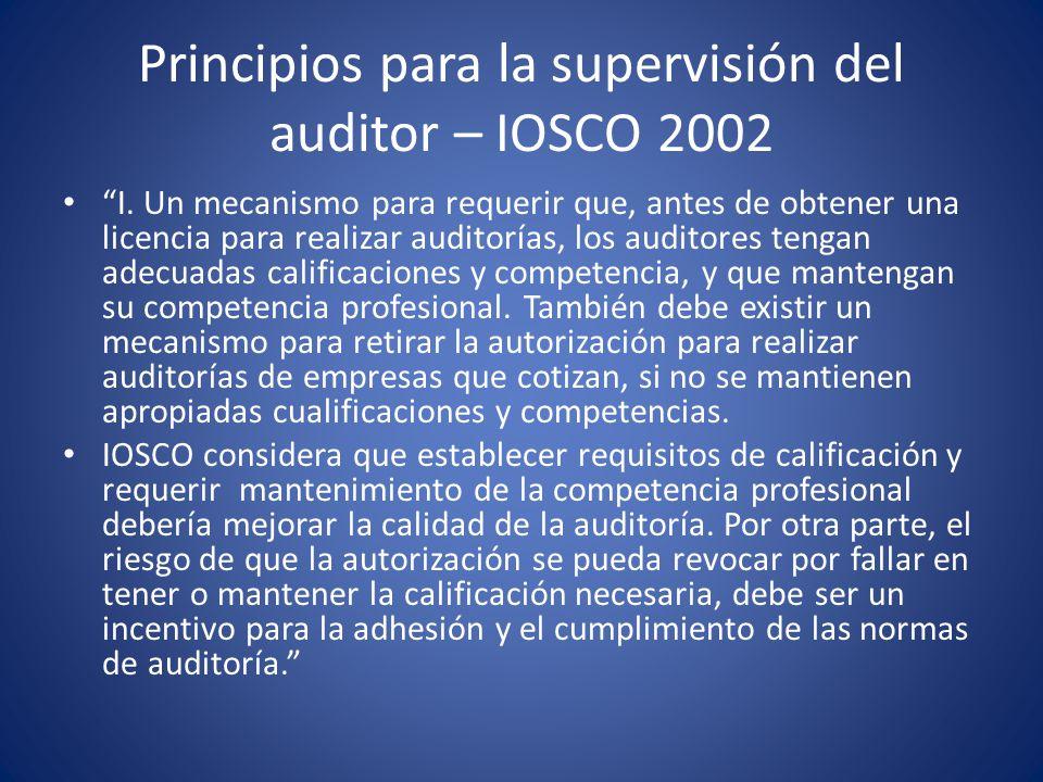 Principios para la supervisión del auditor – IOSCO 2002 II.
