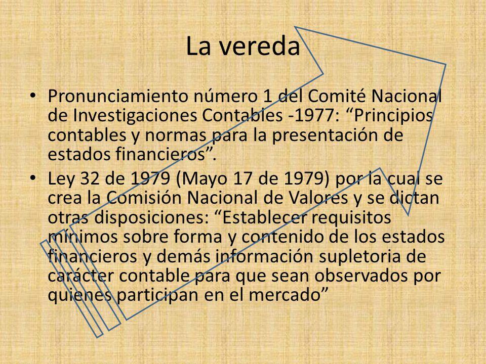 La vereda Pronunciamiento número 1 del Comité Nacional de Investigaciones Contables -1977: Principios contables y normas para la presentación de estad