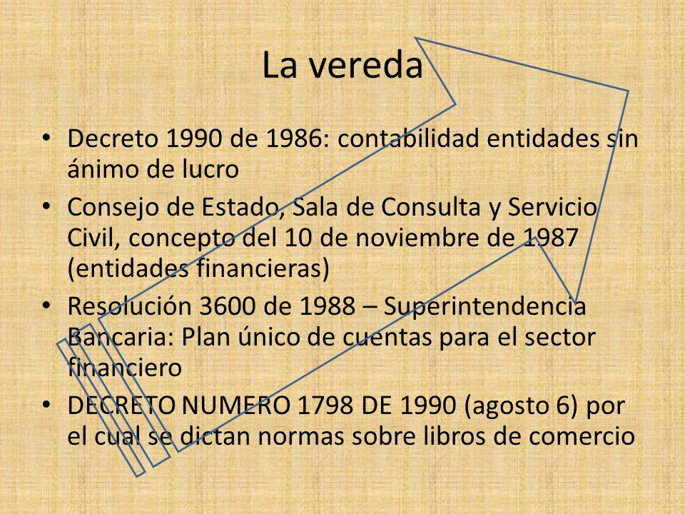 La vereda Decreto 1990 de 1986: contabilidad entidades sin ánimo de lucro Consejo de Estado, Sala de Consulta y Servicio Civil, concepto del 10 de nov