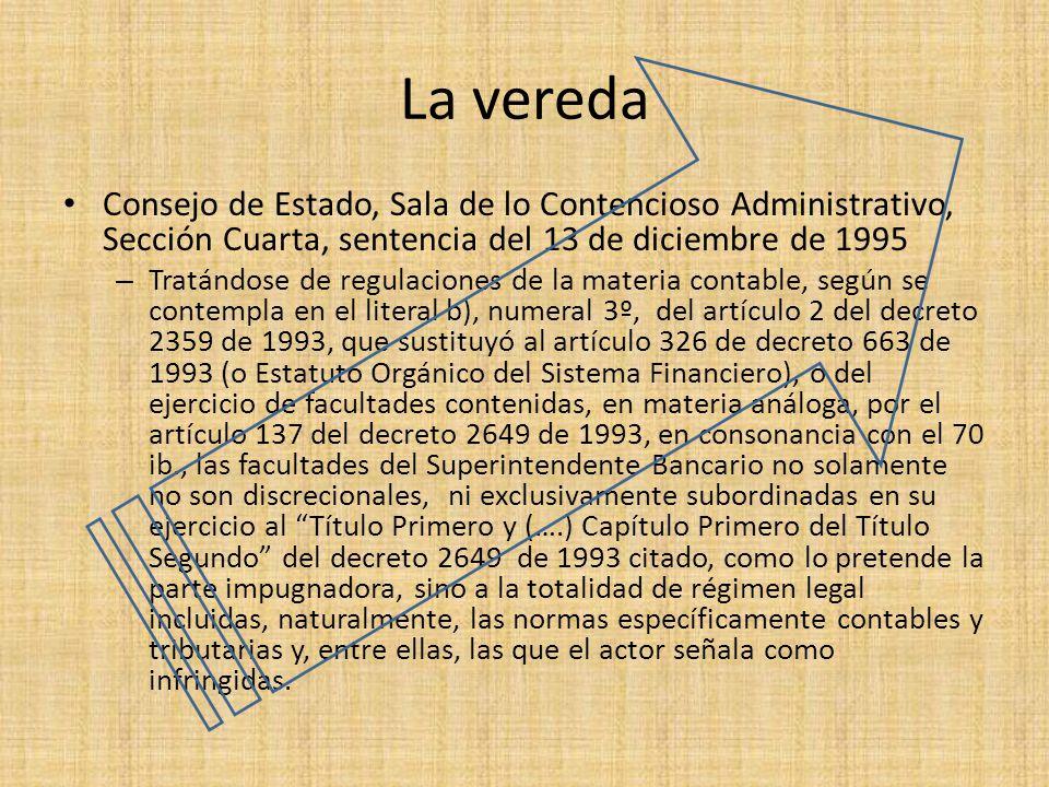 La vereda Consejo de Estado, Sala de lo Contencioso Administrativo, Sección Cuarta, sentencia del 13 de diciembre de 1995 – Tratándose de regulaciones