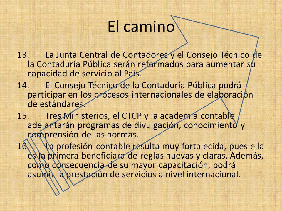 El camino 13.La Junta Central de Contadores y el Consejo Técnico de la Contaduría Pública serán reformados para aumentar su capacidad de servicio al P