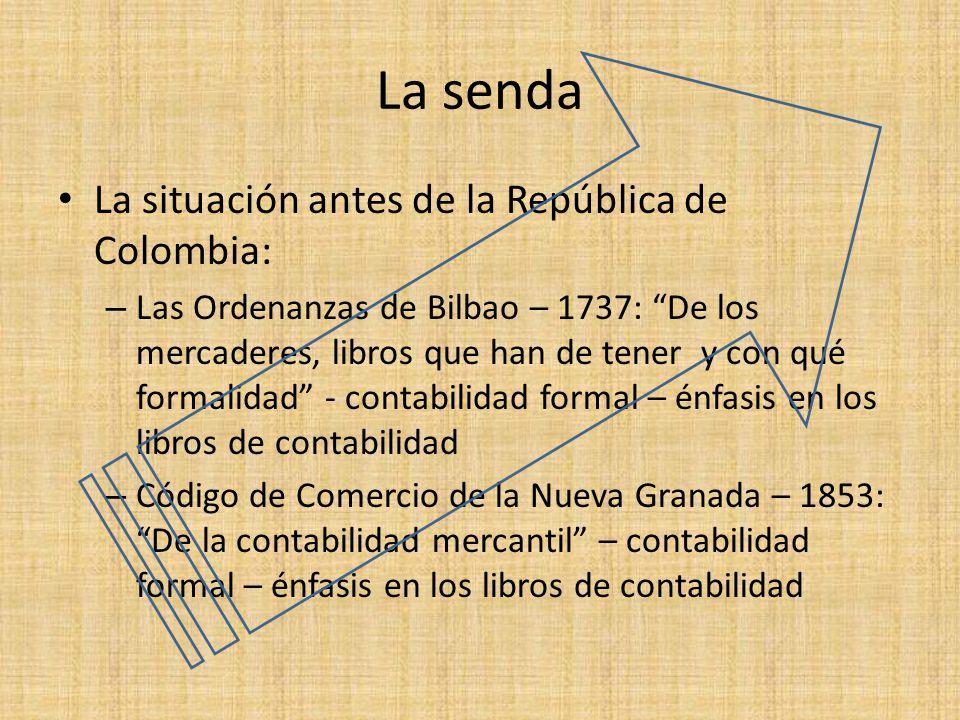 La senda La situación antes de la República de Colombia: – Las Ordenanzas de Bilbao – 1737: De los mercaderes, libros que han de tener y con qué forma