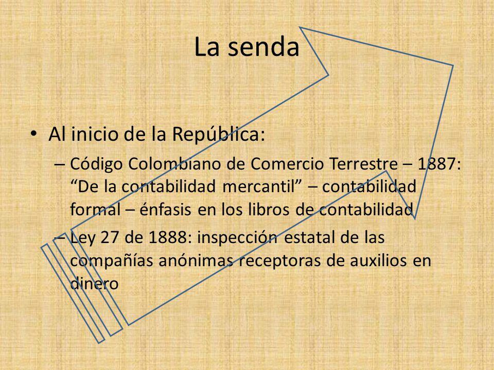 La senda Al inicio de la República: – Código Colombiano de Comercio Terrestre – 1887: De la contabilidad mercantil – contabilidad formal – énfasis en