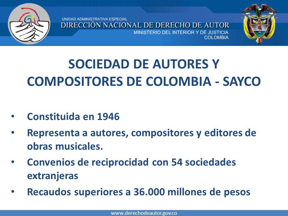 SOCIEDAD DE AUTORES Y COMPOSITORES DE COLOMBIA - SAYCO Constituida en 1946 Representa a autores, compositores y editores de obras musicales.