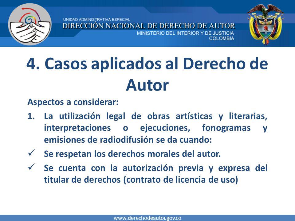 4. Casos aplicados al Derecho de Autor Aspectos a considerar: 1.La utilización legal de obras artísticas y literarias, interpretaciones o ejecuciones,