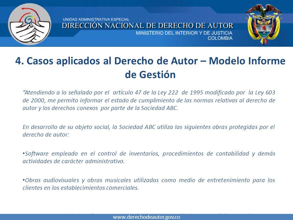 4. Casos aplicados al Derecho de Autor – Modelo Informe de Gestión Atendiendo a lo señalado por el artículo 47 de la Ley 222 de 1995 modificado por la