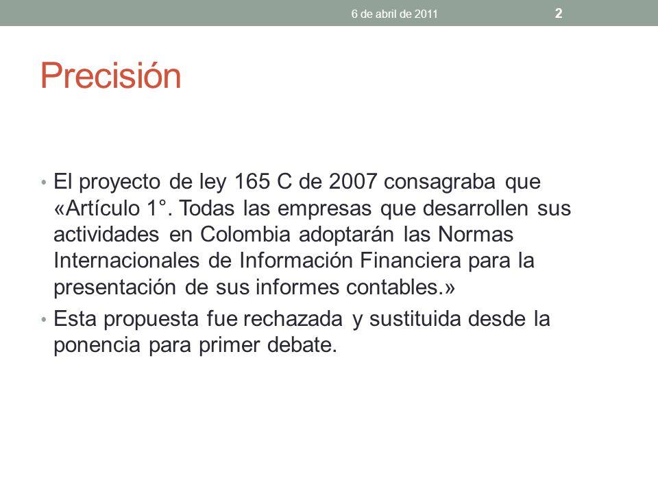 Precisión El proyecto de ley 165 C de 2007 consagraba que «Artículo 1°.