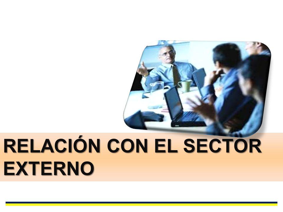 RELACIÓN CON EL SECTOR EXTERNO
