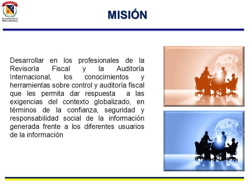 VISIÓN Para el año 2019, ser reconocido como un programa académico de calidad en el campo de la Revisoría Fiscal y la Auditoría internacional, ajustado a las condiciones y requerimientos futuros del campo disciplinar, que forma profesionales con compromiso social y responsabilidad sobre el manejo de información de las organizaciones.