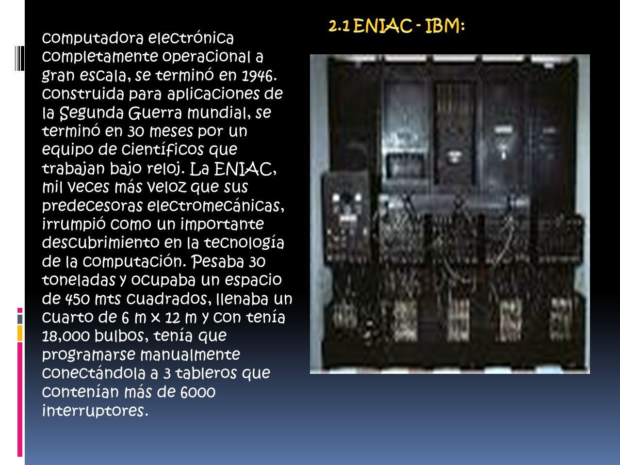 computadora electrónica completamente operacional a gran escala, se terminó en 1946.