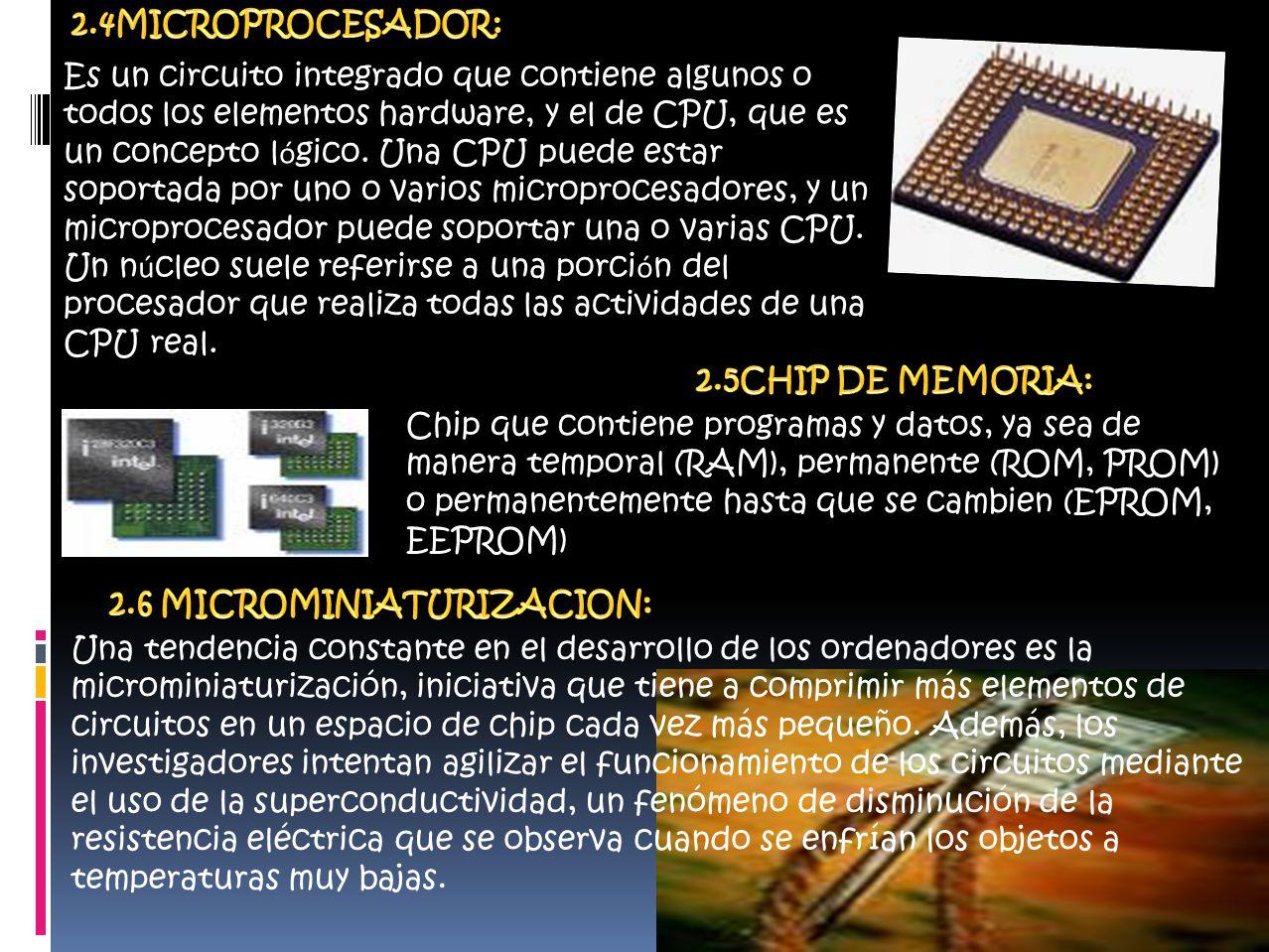 Es un circuito integrado que contiene algunos o todos los elementos hardware, y el de CPU, que es un concepto l ó gico.