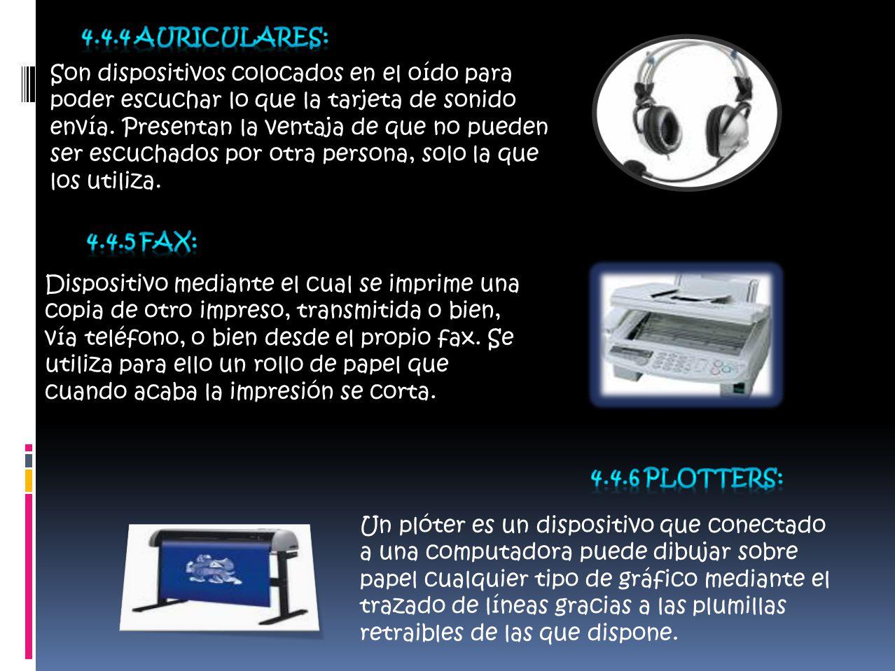 Son dispositivos colocados en el oído para poder escuchar lo que la tarjeta de sonido envía.