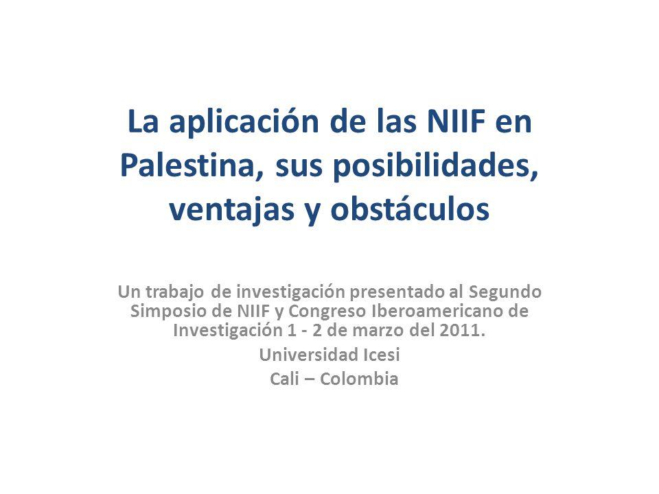 La aplicación de las NIIF en Palestina, sus posibilidades, ventajas y obstáculos Un trabajo de investigación presentado al Segundo Simposio de NIIF y