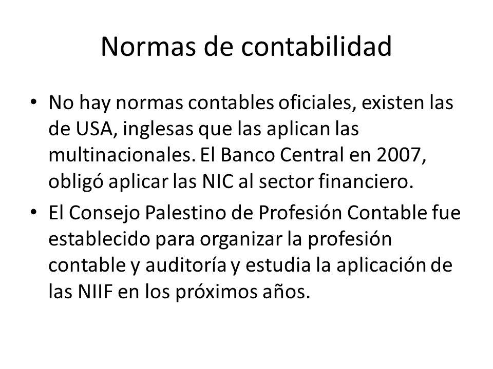 Normas de contabilidad No hay normas contables oficiales, existen las de USA, inglesas que las aplican las multinacionales. El Banco Central en 2007,