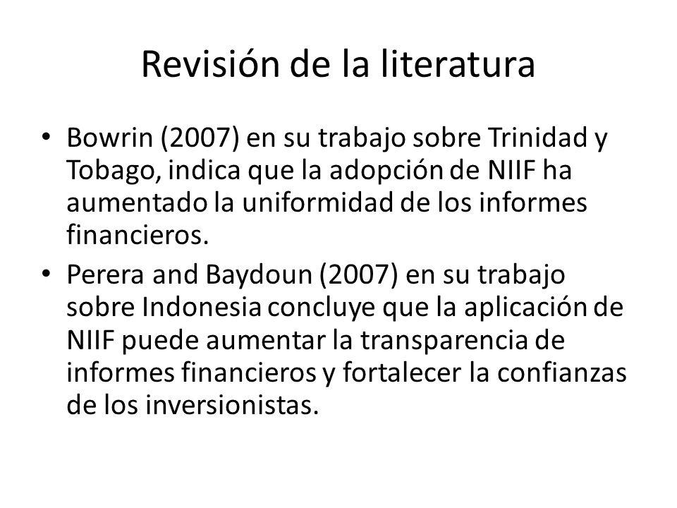 Revisión de la literatura Bowrin (2007) en su trabajo sobre Trinidad y Tobago, indica que la adopción de NIIF ha aumentado la uniformidad de los infor