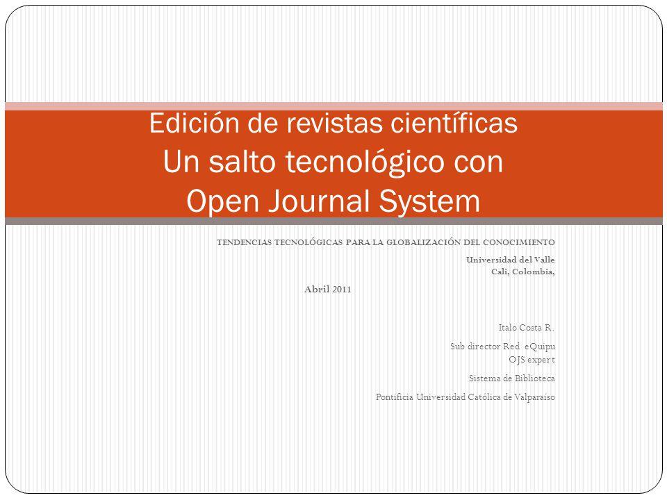 TENDENCIAS TECNOLÓGICAS PARA LA GLOBALIZACIÓN DEL CONOCIMIENTO Universidad del Valle Cali, Colombia, Abril 2011 Italo Costa R. Sub director Red eQuipu