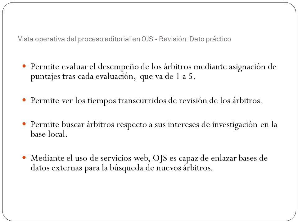 Vista operativa del proceso editorial en OJS - Revisión: Dato práctico Permite evaluar el desempeño de los árbitros mediante asignación de puntajes tr