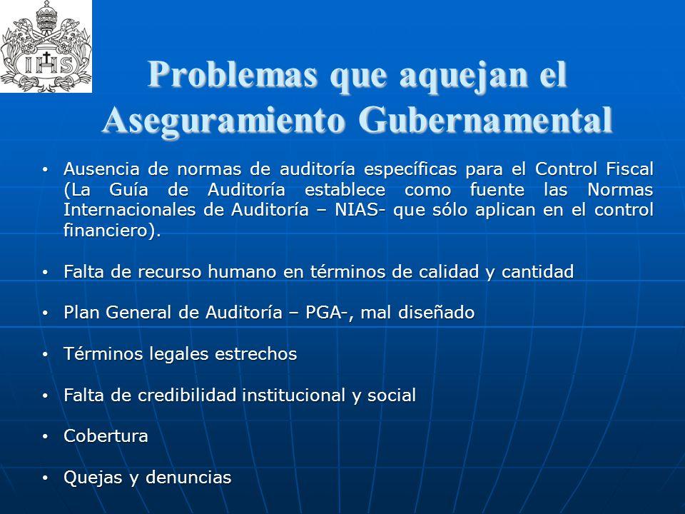 Problemas que aquejan el Aseguramiento Gubernamental Problemas que aquejan el Aseguramiento Gubernamental Ausencia de normas de auditoría específicas