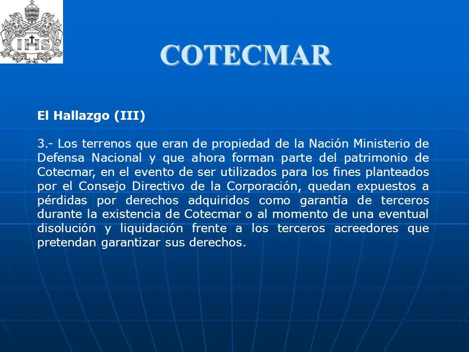 COTECMAR El Hallazgo (III) 3.- Los terrenos que eran de propiedad de la Nación Ministerio de Defensa Nacional y que ahora forman parte del patrimonio