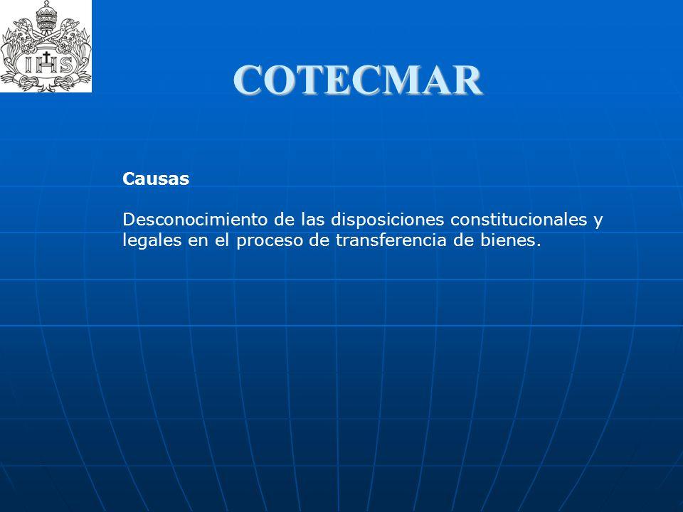 COTECMAR Causas Desconocimiento de las disposiciones constitucionales y legales en el proceso de transferencia de bienes.