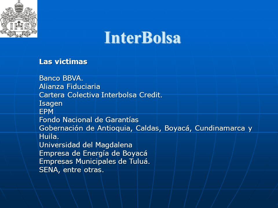 InterBolsa  Las victimas Banco BBVA. Alianza Fiduciaria Cartera Colectiva Interbolsa Credit. IsagenEPM Fondo Nacional de Garantías Gobernación de Ant