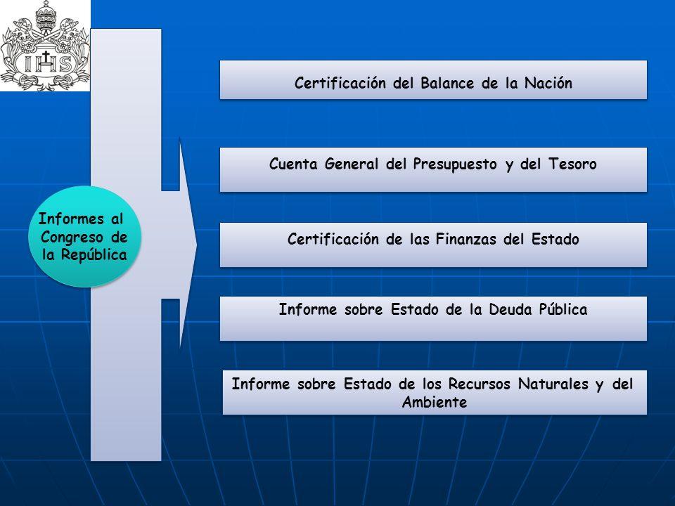 Certificación del Balance de la Nación Cuenta General del Presupuesto y del Tesoro Certificación de las Finanzas del Estado Informe sobre Estado de la
