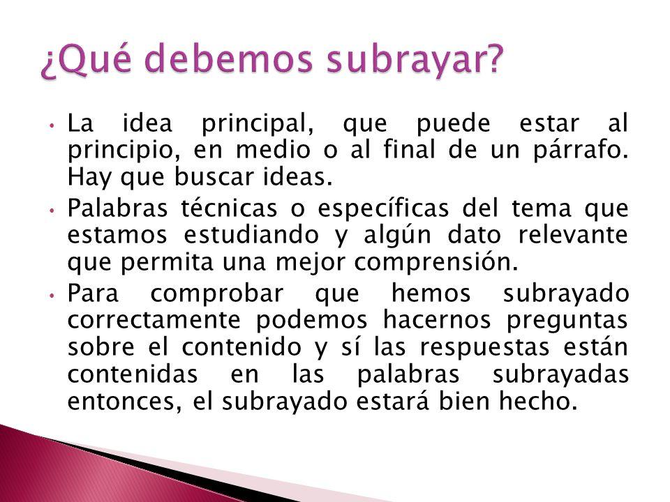 La idea principal, que puede estar al principio, en medio o al final de un párrafo.