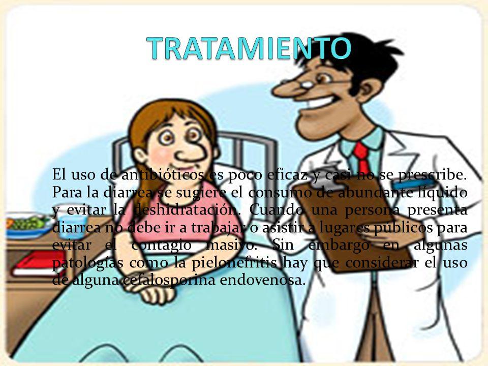 El uso de antibióticos es poco eficaz y casi no se prescribe. Para la diarrea se sugiere el consumo de abundante líquido y evitar la deshidratación. C