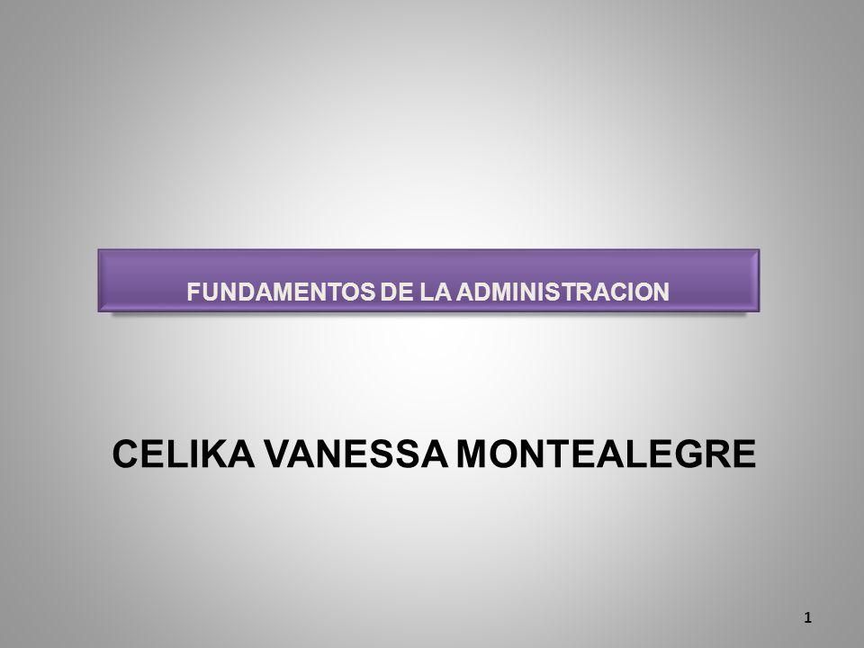 CELIKA VANESSA MONTEALEGRE FUNDAMENTOS DE LA ADMINISTRACION 1