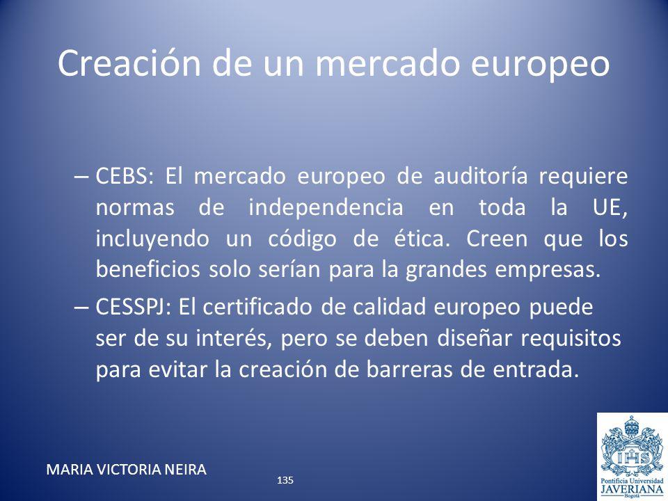 Creación de un mercado europeo – CEBS: El mercado europeo de auditoría requiere normas de independencia en toda la UE, incluyendo un código de ética.