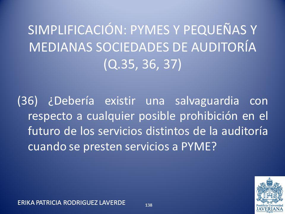 (36) ¿Debería existir una salvaguardia con respecto a cualquier posible prohibición en el futuro de los servicios distintos de la auditoría cuando se