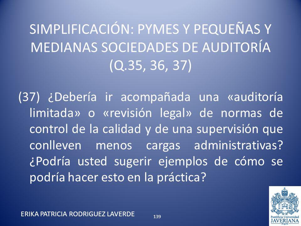 (37) ¿Debería ir acompañada una «auditoría limitada» o «revisión legal» de normas de control de la calidad y de una supervisión que conlleven menos ca