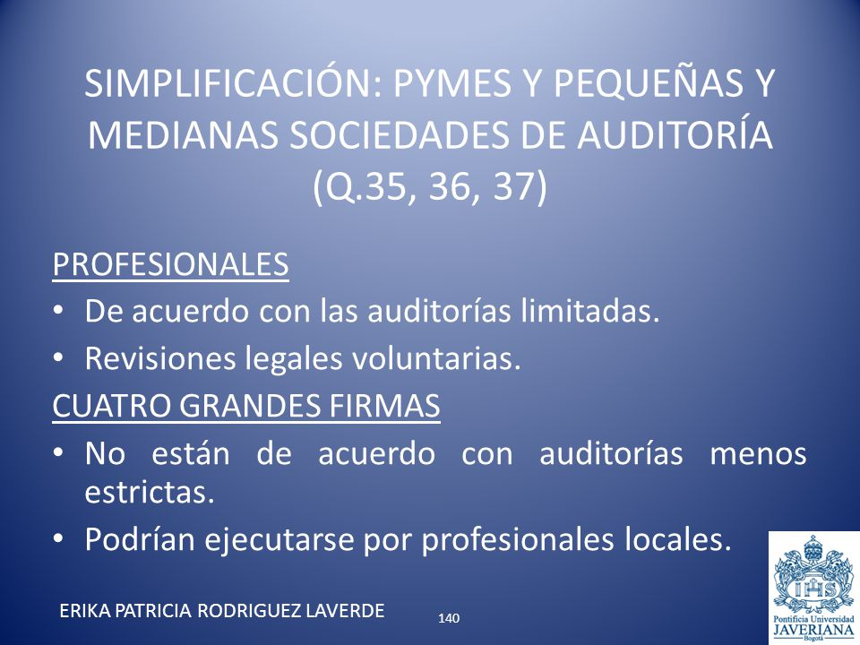 PROFESIONALES De acuerdo con las auditorías limitadas. Revisiones legales voluntarias. CUATRO GRANDES FIRMAS No están de acuerdo con auditorías menos