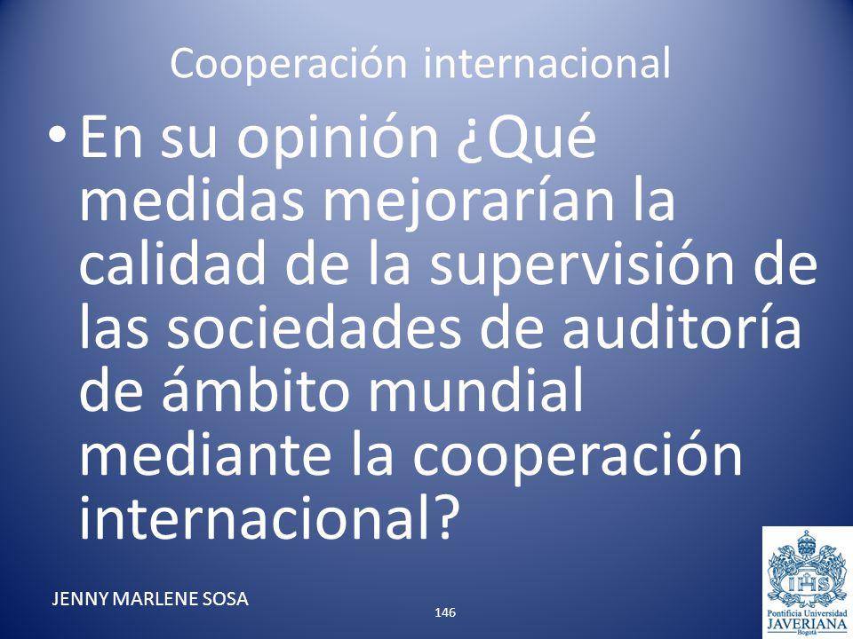 Cooperación internacional En su opinión ¿Qué medidas mejorarían la calidad de la supervisión de las sociedades de auditoría de ámbito mundial mediante
