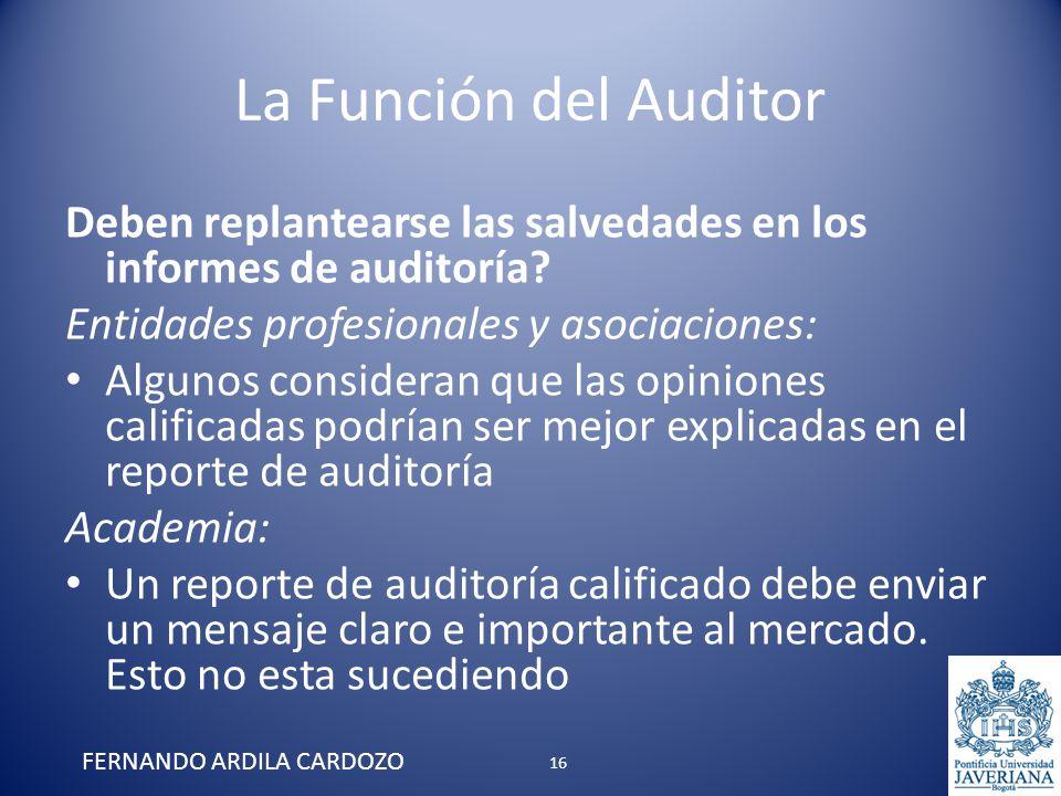 La Función del Auditor Deben replantearse las salvedades en los informes de auditoría? Entidades profesionales y asociaciones: Algunos consideran que