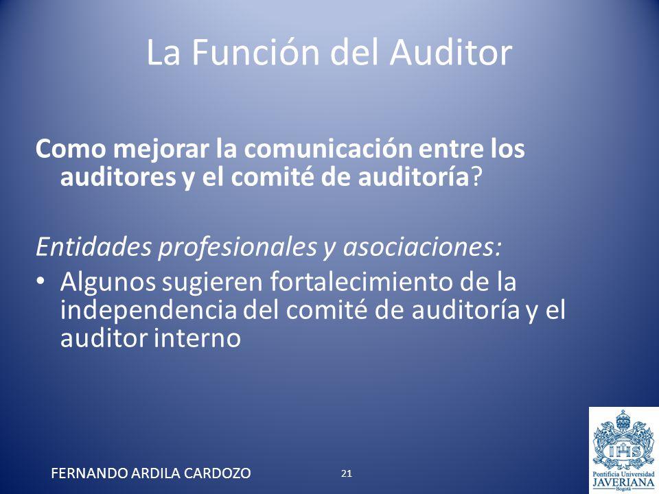 La Función del Auditor Como mejorar la comunicación entre los auditores y el comité de auditoría? Entidades profesionales y asociaciones: Algunos sugi
