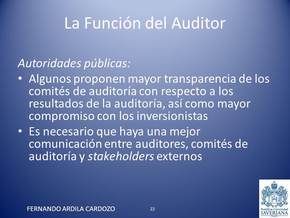 La Función del Auditor Autoridades públicas: Algunos proponen mayor transparencia de los comités de auditoría con respecto a los resultados de la audi