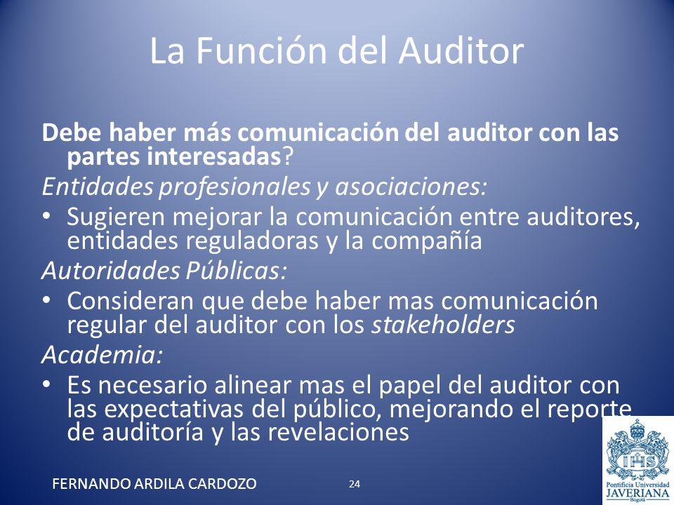 La Función del Auditor Debe haber más comunicación del auditor con las partes interesadas? Entidades profesionales y asociaciones: Sugieren mejorar la